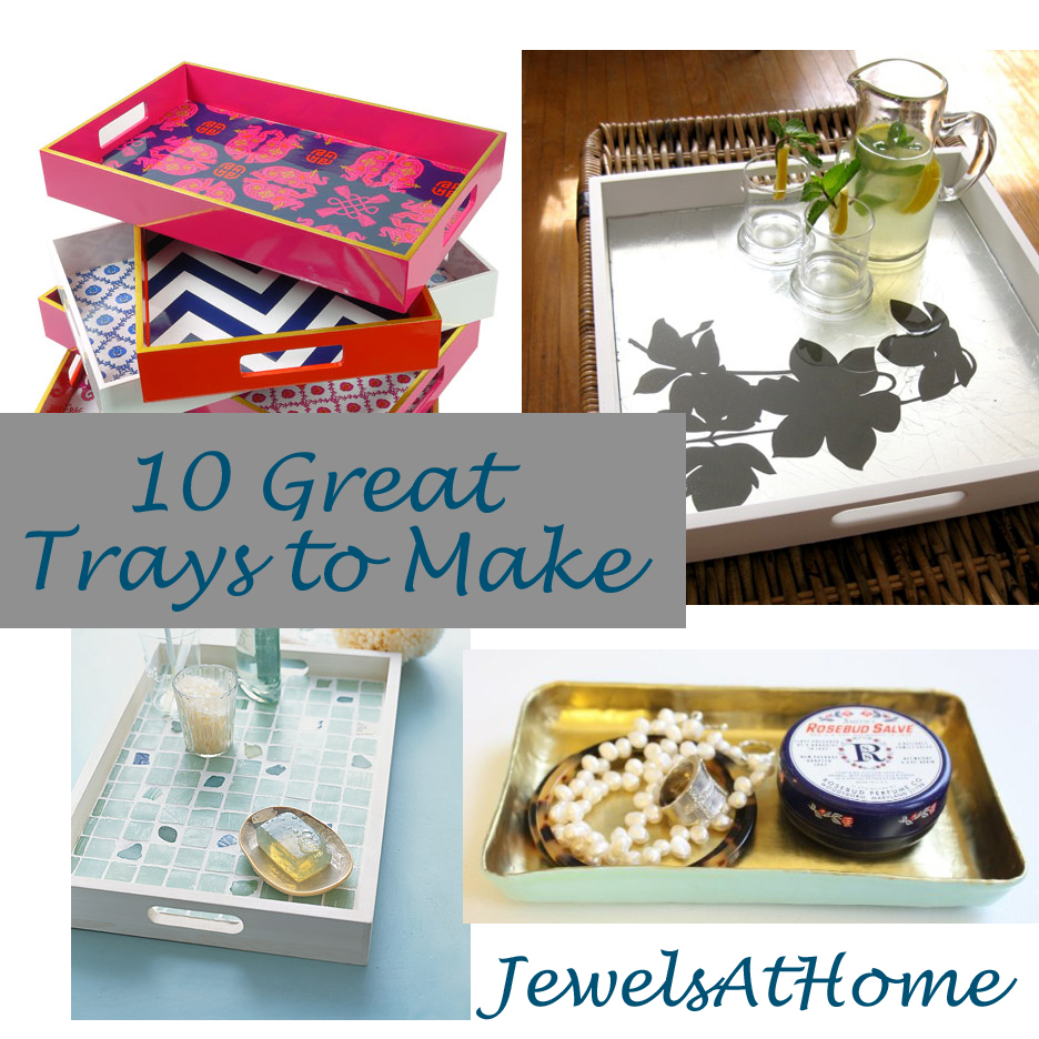 Diy Decorative Trays Ten Great Ideas Jewels At Home