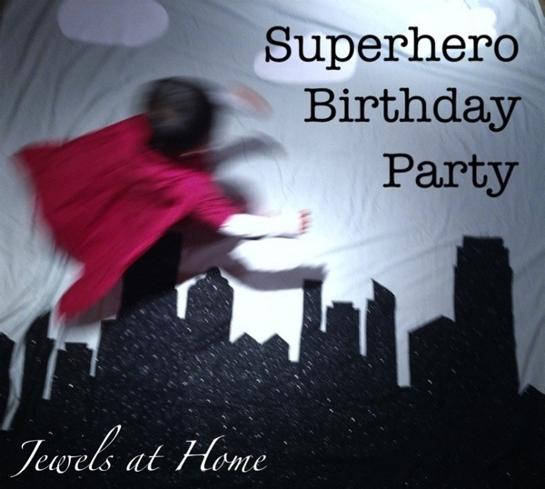 Superhero birthday party with tons of DIY ideas for your little one | Jewels at Home